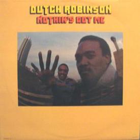 Dutch Robinson - Nothing's Got Me