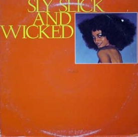 Slick And Wicked Sly - Sly, Slick & Wicked