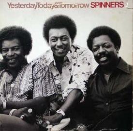 The Spinners - Yesterday Today & Tomorrow