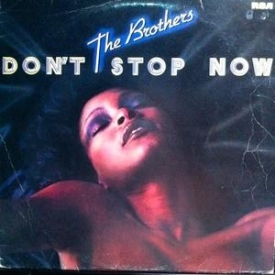 The Brothers - Don't Stop Now
