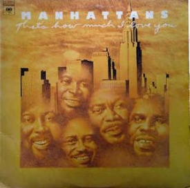 The Manhattans - That's How Much I Love You