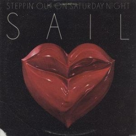 Sail - Steppin' Out On Saturday Night