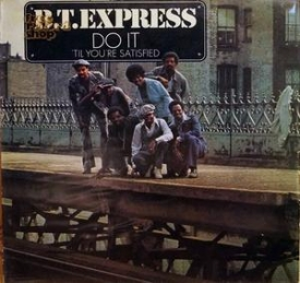 B.t. Express - Do It Til' You're Satisfied
