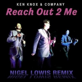 Ken Knox & Company - Reach Out 2 Me - (Nigel Lowis Mix)