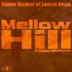 Steve Nichol of Loose Ends Mellow Hill