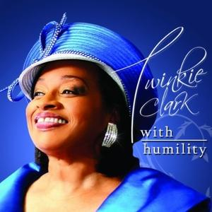 Twinkie Clark - With Humility
