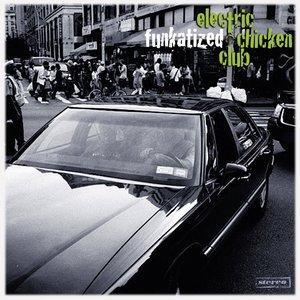 Funkatized - Electric Chicken Club