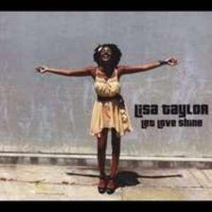 Lisa Taylor - Let Love Shine