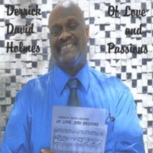 Derrick David Holmes - Of Love And Passions