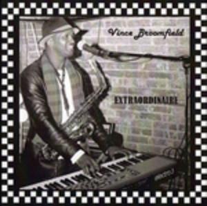 Vince Broomfield - Extraordinaire