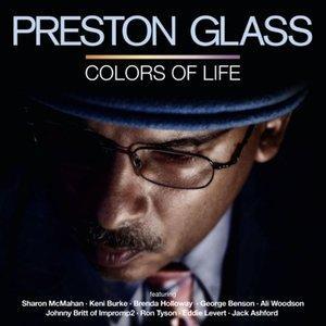 Preston Glass - Colors Of Life