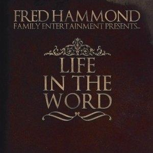 Fred Hammond - Life In The Word