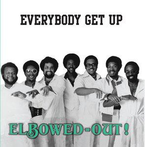 Elbowed-out (ft Sam Chanbliss) - Everybody Get Up
