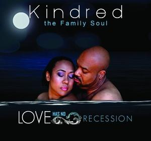 Kindred And The Family Soul - Love Has No Recession