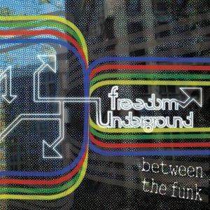 Freedom Underground - Between The Funk
