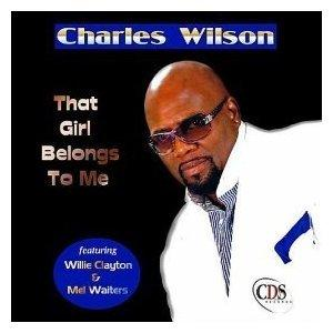 Charles Wilson - Girl Belongs To Me
