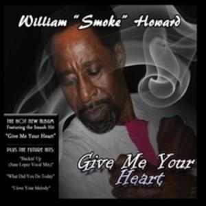 William 'smoke' Howard - Give Me Your Heart