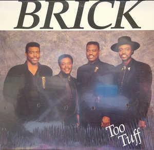 Brick - Too Tuff