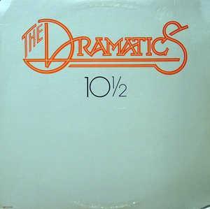 The Dramatics - 10½