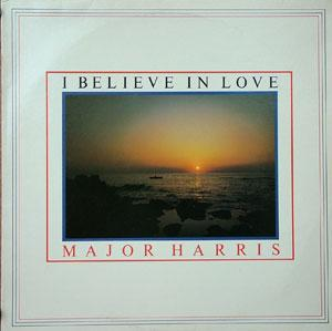 Major Harris - I Believe In Love