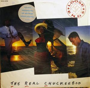 Loose Ends - The Real Chuckeeboo