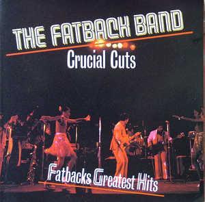 Fatback - CRUCIAL CUTS / FATBACKS GREATEST HITS