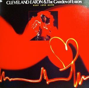 Cleveland Eaton & The Garden Of Eaton - Keep Love Alive