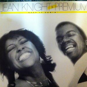 Jean Knight & Premium - Keep It Comin'