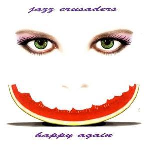 Jazz Crusaders - Happy Again