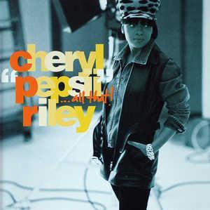 Cheryl Pepsii Riley - All That!