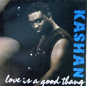 Kashan - Love Is A Good Thang