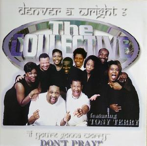 The Collective - If You're Gonna Worry... Don't Pray