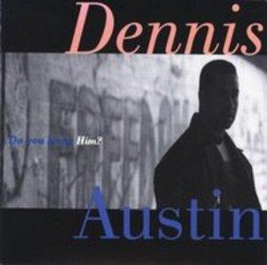 Dennis Austin - Do You Know Him