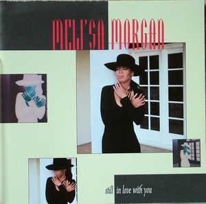 Meli'sa Morgan - Still In Love With You