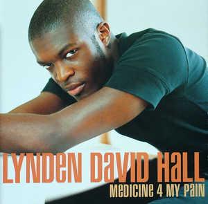 Lynden David Hall - Medicine 4 My Pain