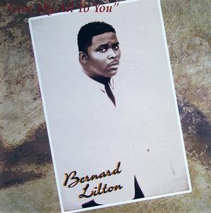 Bernard Lilton - Give My All To You