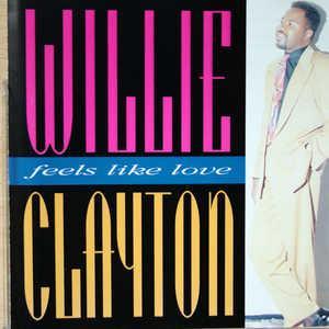 Willie Clayton - Feels Like Love