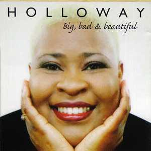 Holloway - Big, Bad And Beautiful