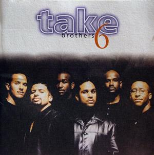 Take 6 - Brothers