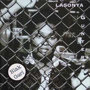 Lasonya Gunter - Blak Gerl