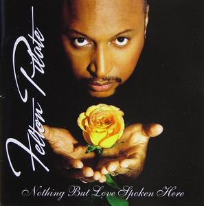 Felton Pilate - Nothing But Love Spoken Here