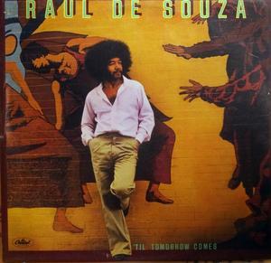 Raul De Souza - 'til Tomorrow Comes