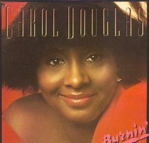 Carol Douglas - Burnin'