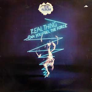 The Real Thing - Can You Feel The Force?