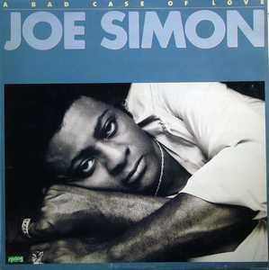 Joe Simon - Bad Case Of Love