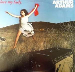 Album  Cover Arthur Adams - I Love, Love, Love, Love My Lady on A&M Records from 1979