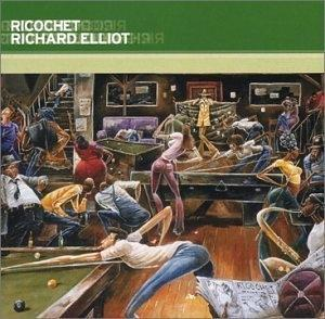 Album  Cover Richard Elliot - Ricochet on GRP Records from 2003