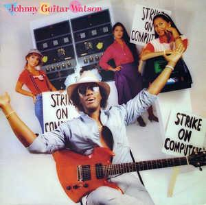Album  Cover Johnny Guitar Watson - Strike On Computers on VALLEY VUE Records from 1984