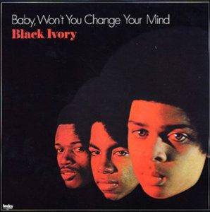 Album  Cover Black Ivory - Baby, Won't You Change Your Mind on TODAY Records from 1973