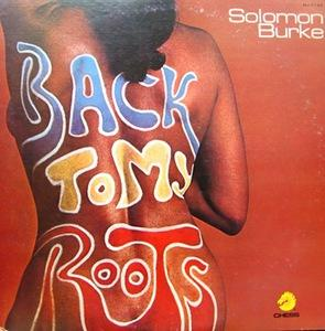 Album  Cover Solomon Burke - Back To My Roots on CHESS Records from 1977